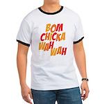 Bom Chicka Wah Wah Ringer T