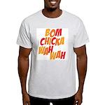 Bom Chicka Wah Wah Light T-Shirt