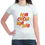 Bom Chicka Wah Wah Jr. Ringer T-Shirt