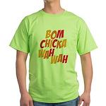 Bom Chicka Wah Wah Green T-Shirt