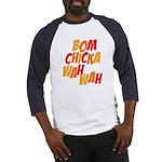 Bom Chicka Wah Wah Baseball Jersey
