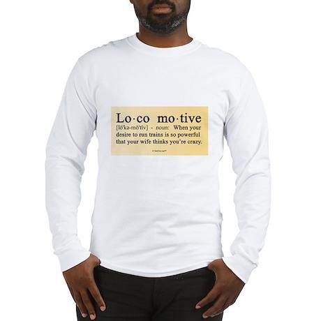 Locomotive Definition Long Sleeve T-Shirt