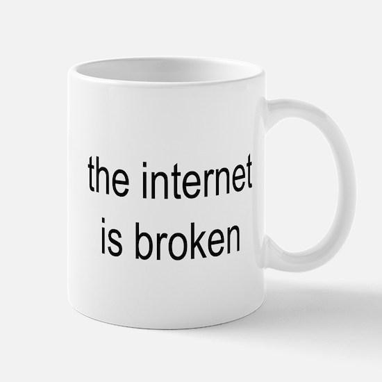 the internet is broken - Mug
