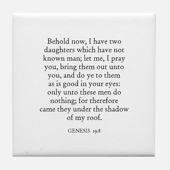 GENESIS  19:8 Tile Coaster