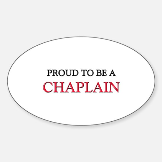 Proud to be a Chaplain Oval Decal