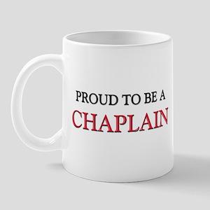 Proud to be a Chaplain Mug