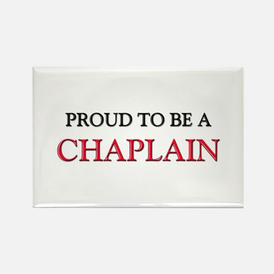 Proud to be a Chaplain Rectangle Magnet