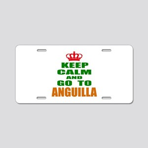 Keep Calm And Go To Anguill Aluminum License Plate