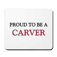 Proud to be a Carver Mousepad