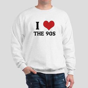 I Love the 90s Sweatshirt