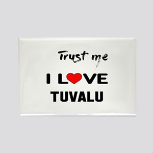 Trust me I Love TUVALU Rectangle Magnet