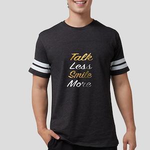 Talk Less Smile More T-Shirt