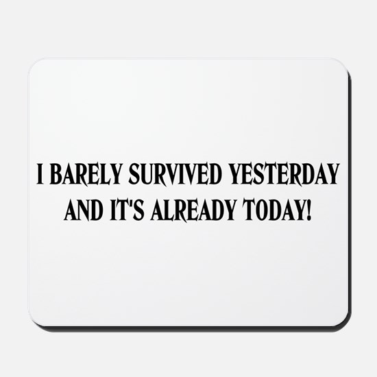 Barely survived Mousepad