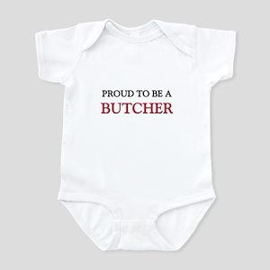 Proud to be a Butcher Infant Bodysuit