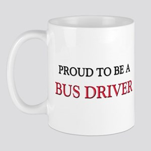 Proud to be a Bus Driver Mug