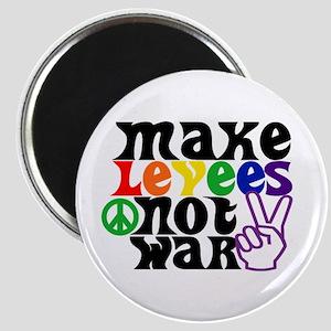 MAKE LEVEES NOT WAR Magnet