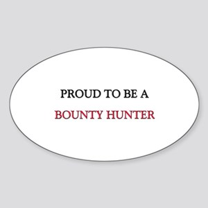 Proud to be a Bounty Hunter Oval Sticker