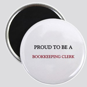 Proud to be a Bookkeeping Clerk Magnet