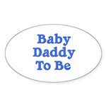 Baby Daddy to Be Oval Sticker (10 pk)