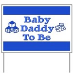 Baby Daddy to Be Yard Sign
