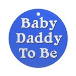 Baby Daddy to Be Ornament (Round)