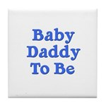 Baby Daddy to Be Tile Coaster