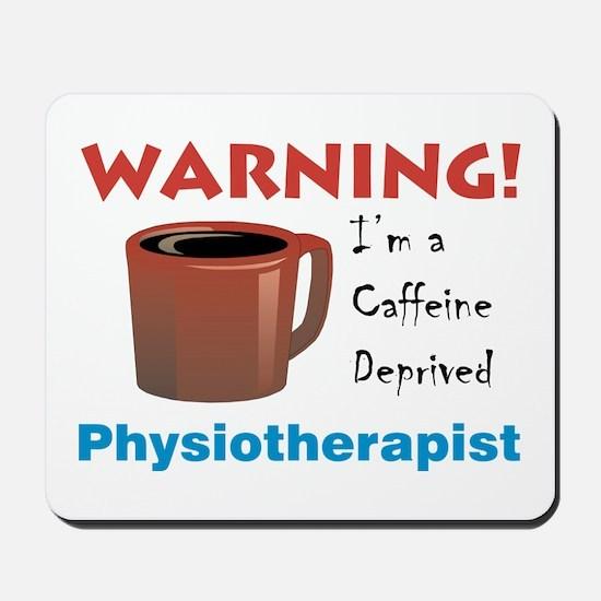 Caffeine Deprived Physiotherapist Mousepad