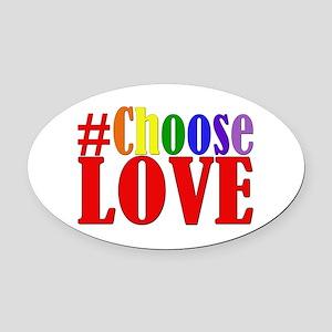 Choose Love Rainbow Oval Car Magnet