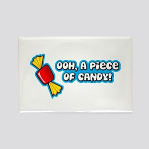 'Ooh Piece Of Candy!' Rectangle Magnet