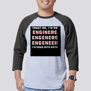 Trust Me I'm an Engineer Mens Baseball Tee