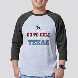 I Will Go To Texas Mens Baseball Tee