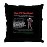 Article 7 Not MY Problem! Throw Pillow