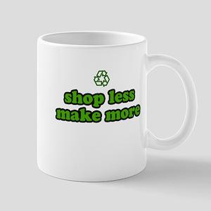 Shop Less Make More Mug