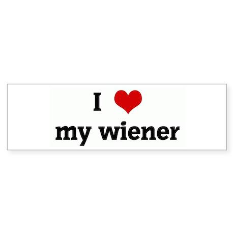 I Love my wiener Bumper Sticker