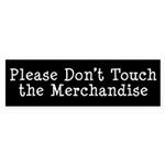 Don't Touch Merchandise Bumper Sticker (10 pk)
