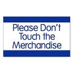 Don't Touch Merchandise Rectangle Sticker 10 pk)