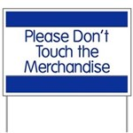 Don't Touch Merchandise Yard Sign