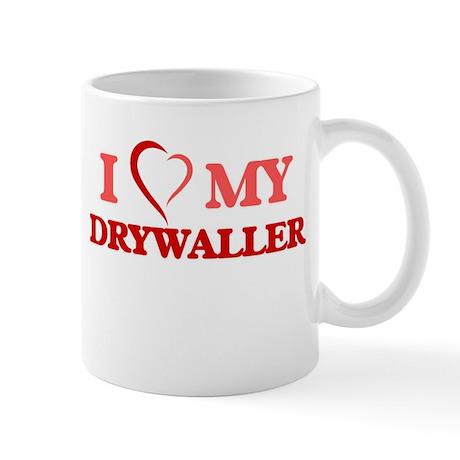 I love my Drywaller Mugs