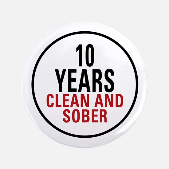 """10 Years Clean & Sober 3.5"""" Button (100 pack)"""