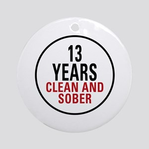 13 Years Clean & Sober Ornament (Round)