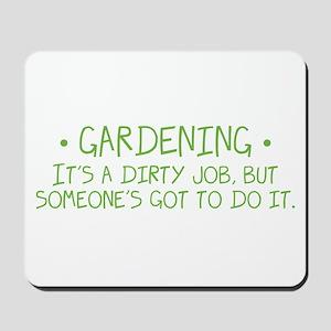 Gardening Dirty Job Mousepad