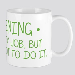 Gardening Dirty Job Mug