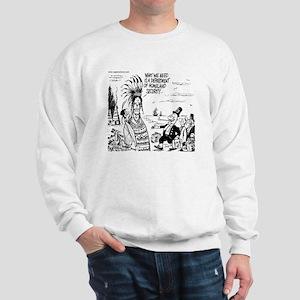 Native American Homeland secu Sweatshirt