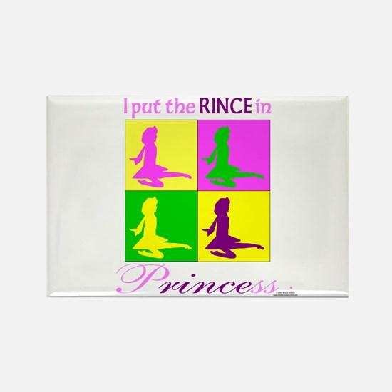 Rince in Princess - Rectangle Magnet