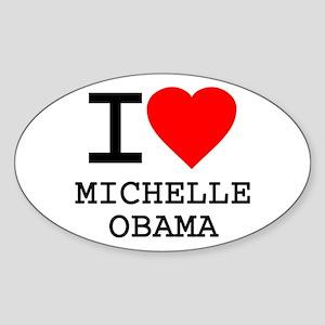 I Love Michelle Obama Oval Sticker
