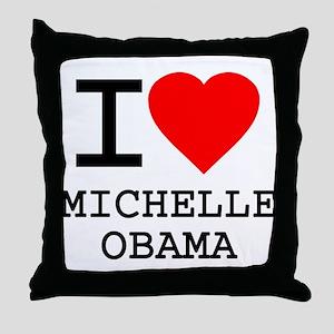 I Love Michelle Obama Throw Pillow
