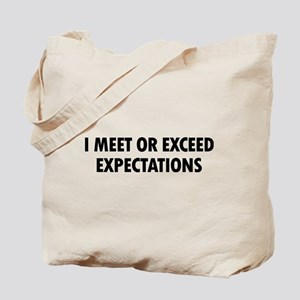I Expectations Tote Bag