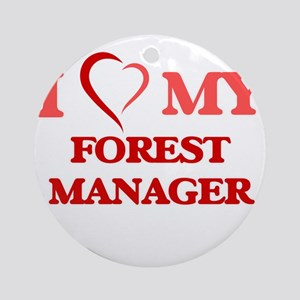 I love my Forest Manager Round Ornament