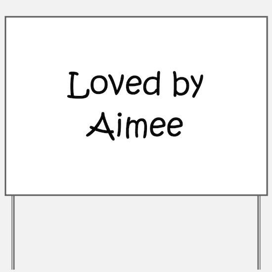 Funny Aimee Yard Sign