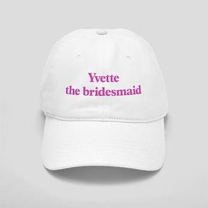 Yvette the bridesmaid Cap